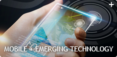 Mobile + Emerging Technology
